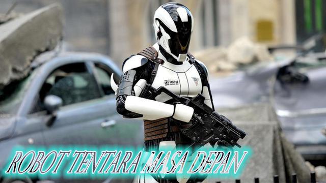 Robot Tentara Masa Depan